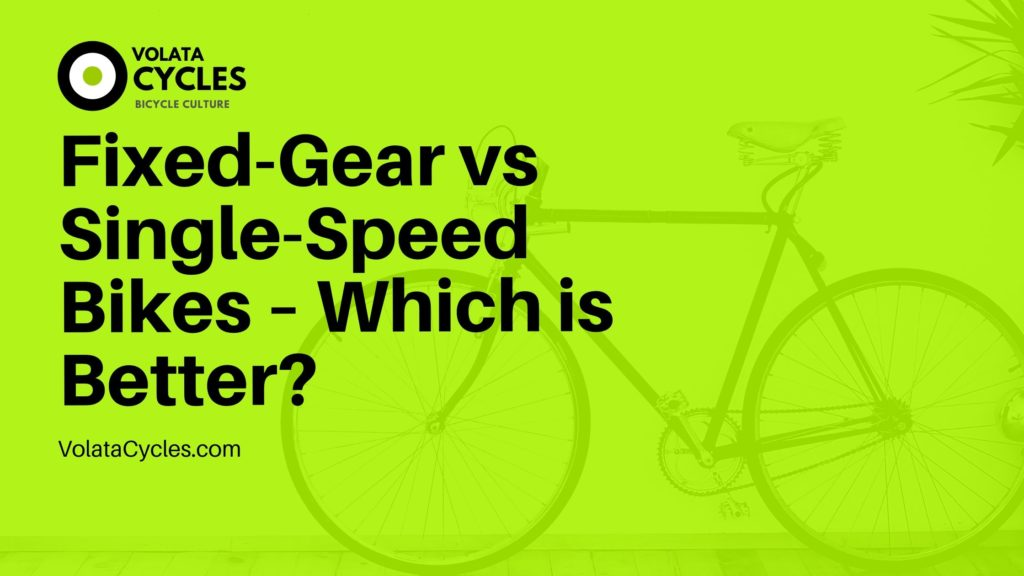 Fixed-Gear-vs-Single-Speed-Bikes-–-Which-is-Better