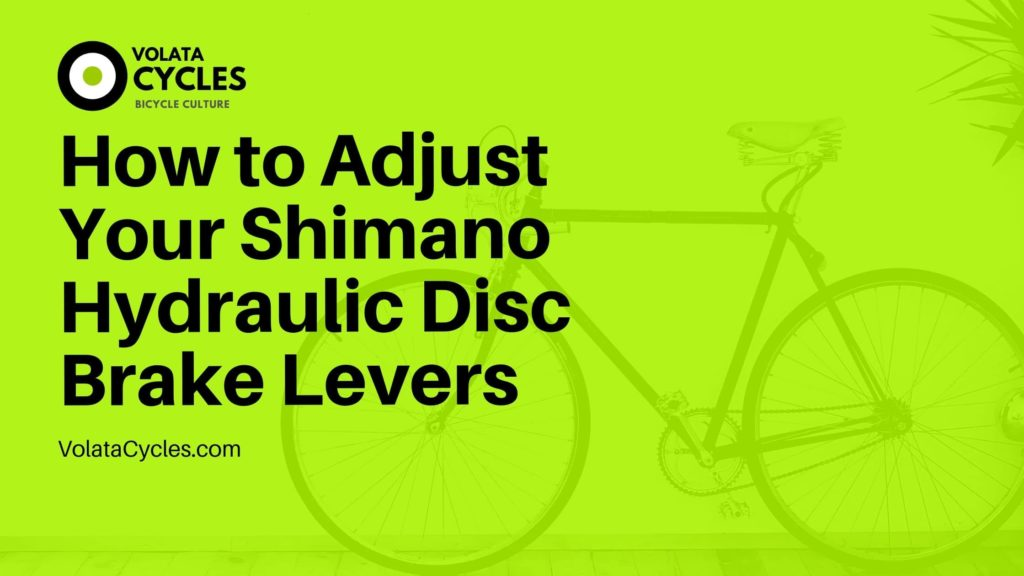 How-to-Adjust-Your-Shimano-Hydraulic-Disc-Brake-Levers