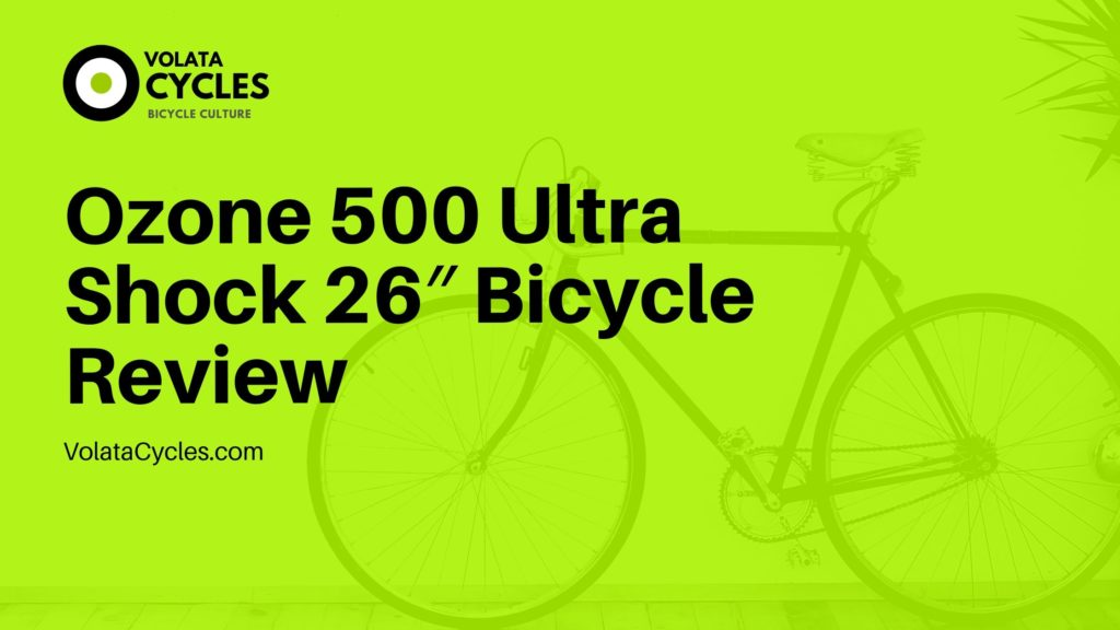 Ozone-500-Ultra-Shock-26″-Bicycle-Review