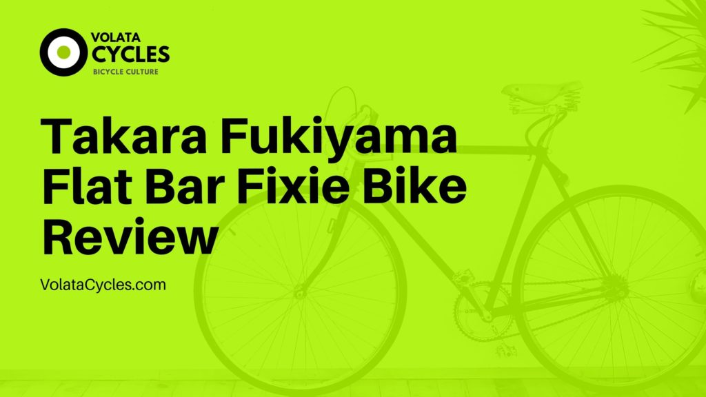 Takara-Fukiyama-Flat-Bar-Fixie-Bike-Review