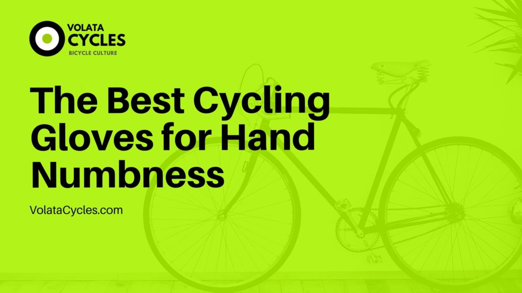 The-Best-Cycling-Gloves-for-Hand-Numbness