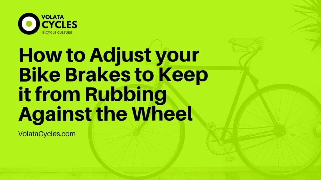 How-to-Adjust-your-Bike-Brakes-to-Keep-it-from-Rubbing-Against-the-Wheel