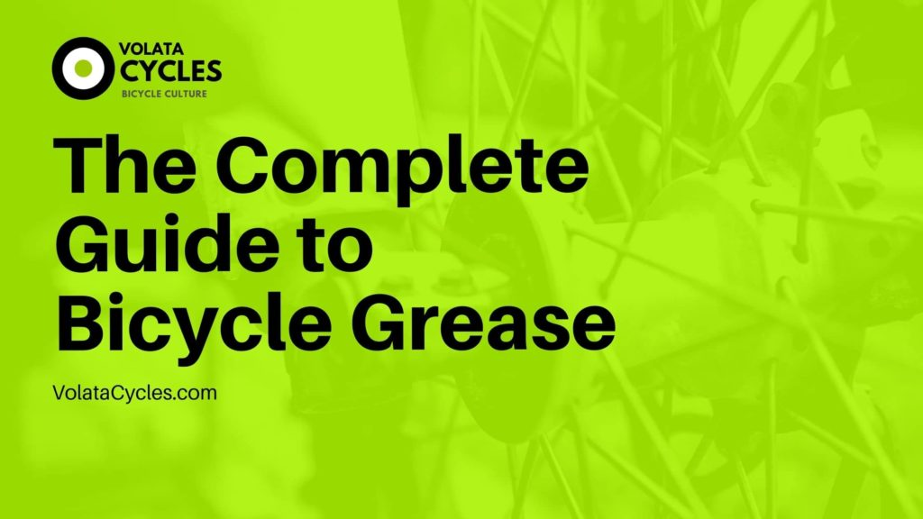 The Complete Guide to Bicycle Grease