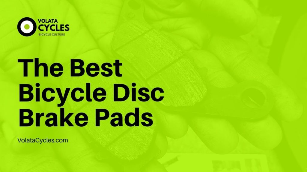 The-Best-Bicycle-Disc-Brake-Pads