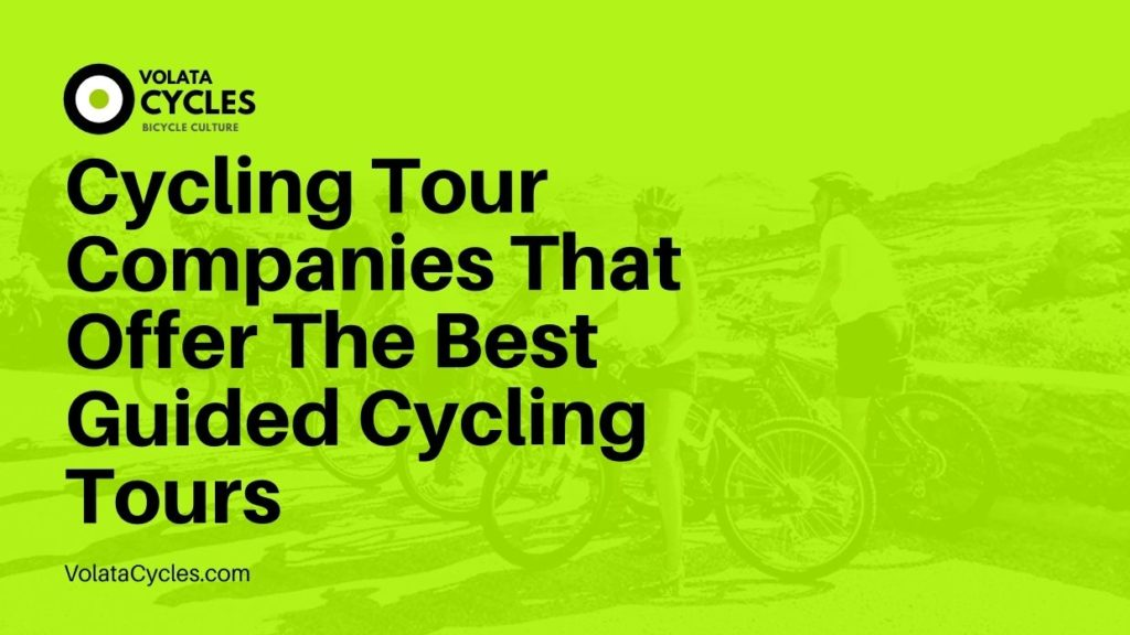 Cycling-Tour-Companies-That-Offer-The-Best-Guided-Cycling-Tours