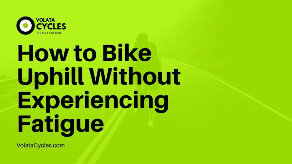 How-to-Bike-Uphill-Without-Experiencing-Fatigue
