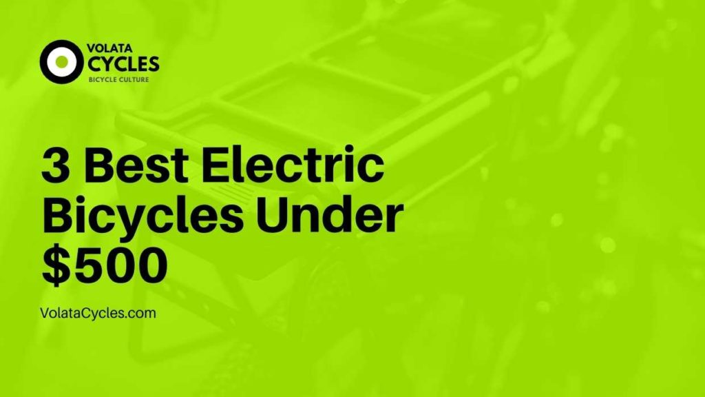 3 Best Electric Bicycles Under $500