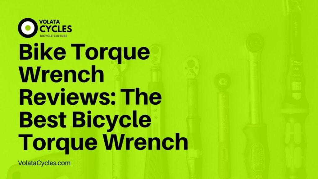 Bike Torque Wrench Reviews The Best Bicycle Torque Wrench