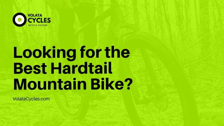 Looking for the Best Hardtail Mountain Bike
