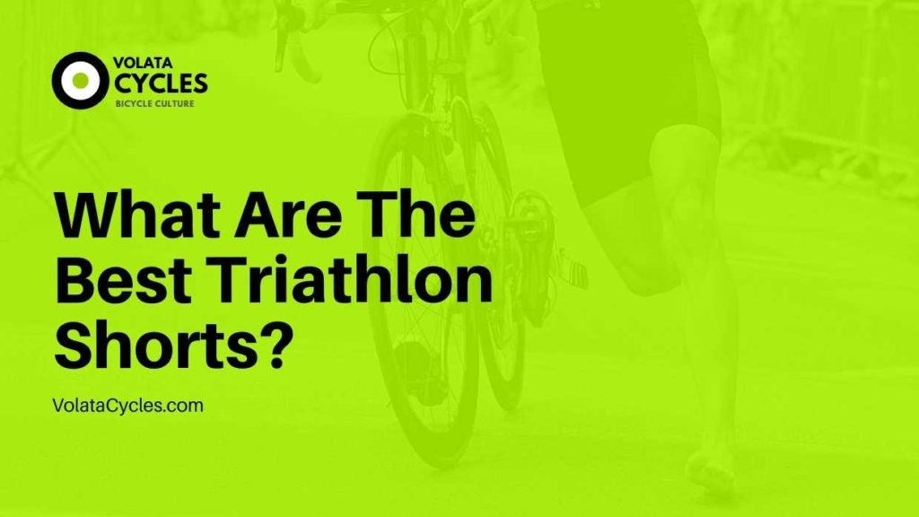 What Are The Best Triathlon Shorts