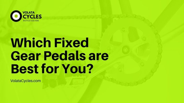 Which Fixed Gear Pedals are Best for YOU