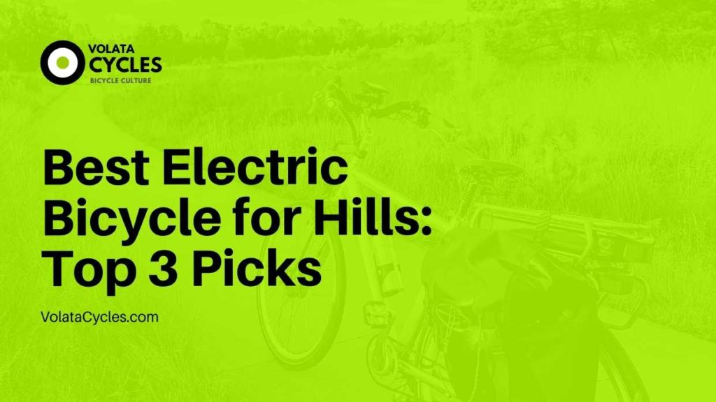 Best Electric Bicycle for Hills Top 3 Picks