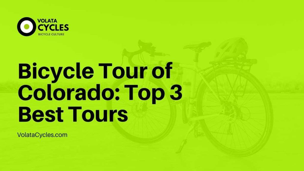 Bicycle Tour of Colorado Top 3 Best Tours