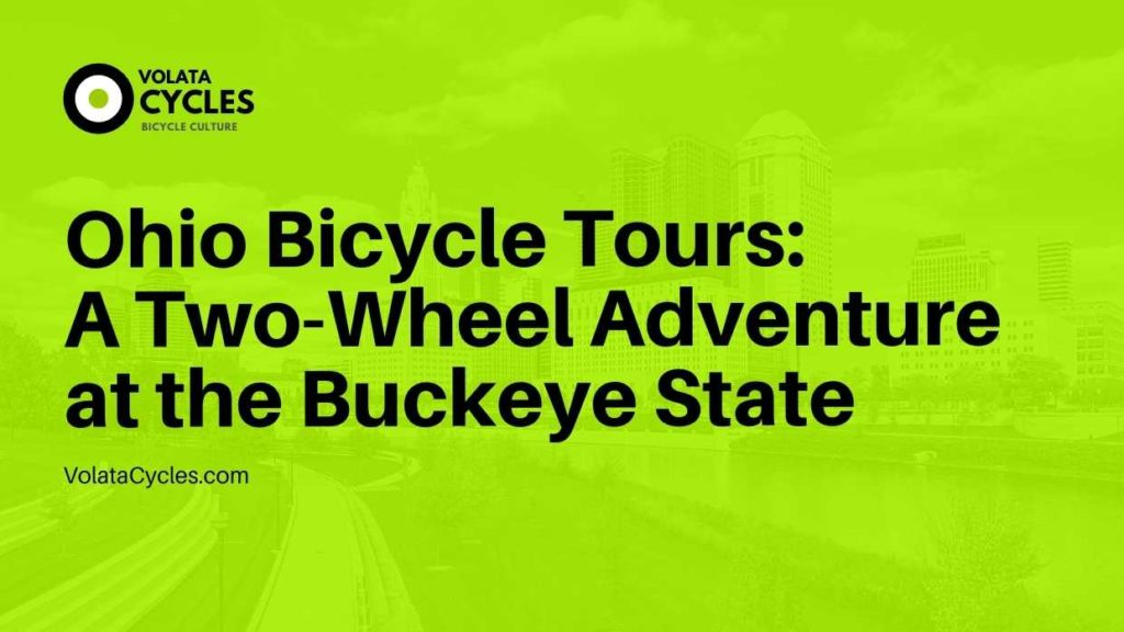 Ohio Bicycle Tours A Two-Wheel Adventure at the Buckeye State
