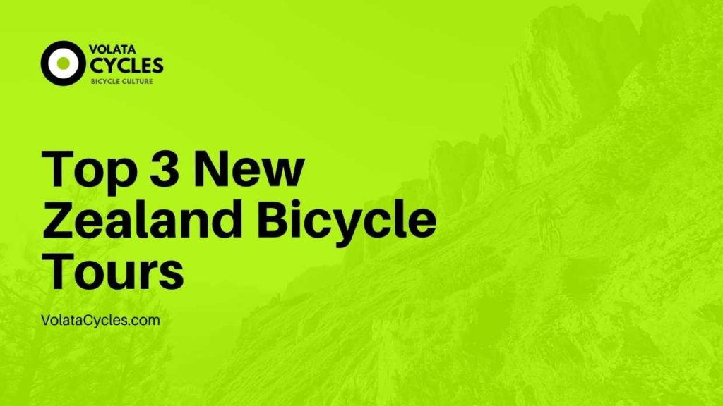 Top 3 New Zealand Bicycle Tours