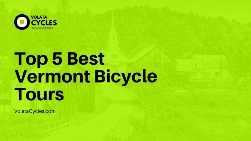 Top 5 Best Vermont Bicycle Tours