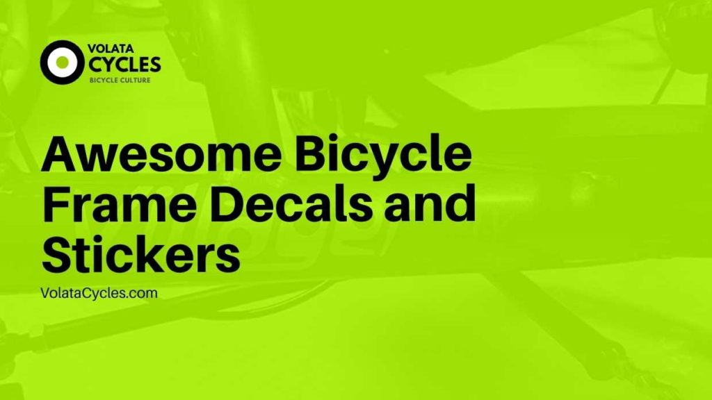 Awesome Bicycle Frame Decals and Stickers