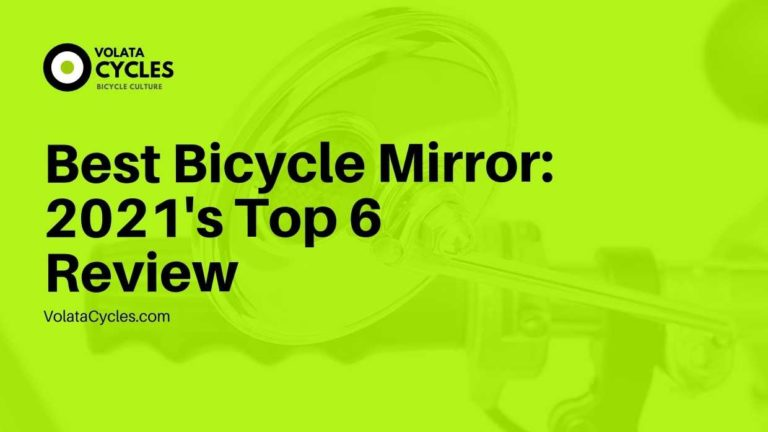 Best Bicycle Mirror 2021's Top 6 Review