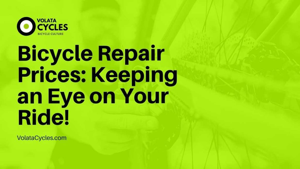 Bicycle Repair Prices Keeping an Eye on Your Ride!