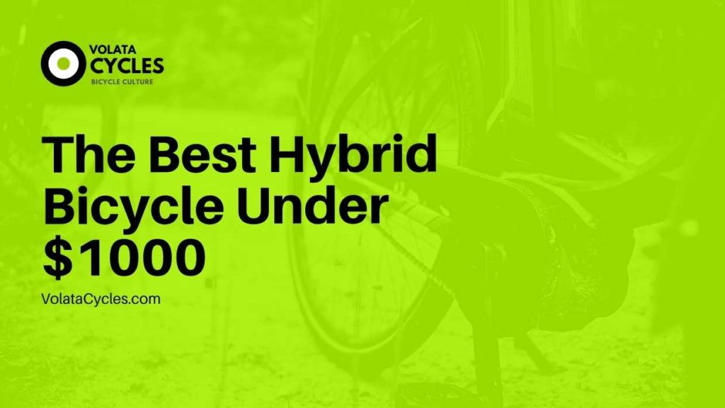 The Best Hybrid Bicycle Under $1000