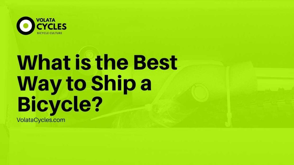 What is the Best Way to Ship a Bicycle